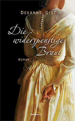 Die widerspenstige Braut: Roman