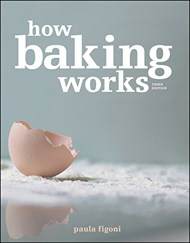 How Baking Works: Exploring the Fundamentals of Baking Science, 3rd edition.