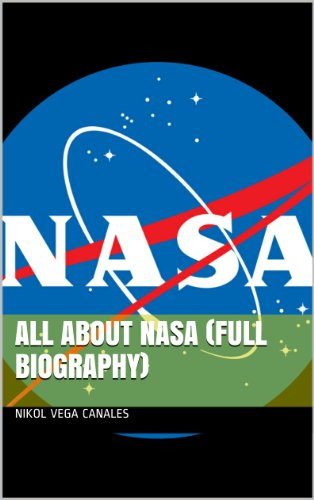 All About NASA (Full Biography)