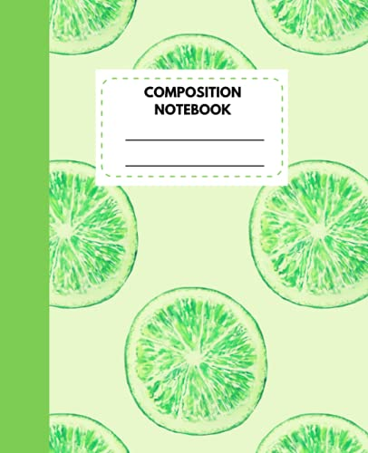 Composition Notebook : Citrus Lime: Wide Ruled Writing Notebook for School