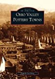 Ohio Valley Pottery Towns (OH) (Images of America)