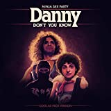 Danny Don't You Know (Cool as Heck Version)