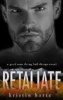 Retaliate: A Good Men Doing Bad Things Novel (Vigilante Justice)