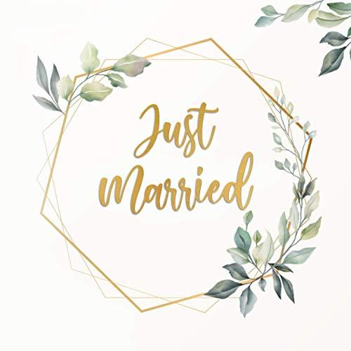 Guest Book Matrimonio Just Married: Album Fotografico Pagine Bianche 21,5 x 21,5 Cm 110 Pagine Greenery Minimal - Libro Degli Ospiti, Photo Booth Matrimonio e Album Polaroid