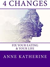 4 Changes Fix Your Eating: & Your Life