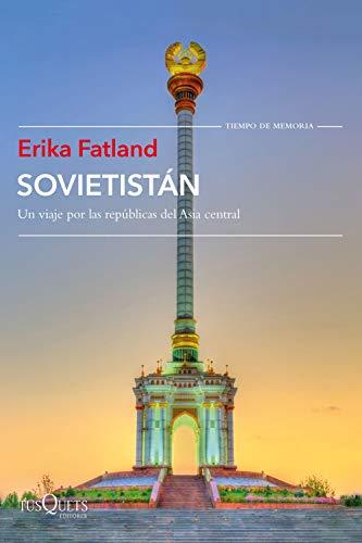 Sovietistán: Un viaje por las repúblicas de Asia Central eBook ...