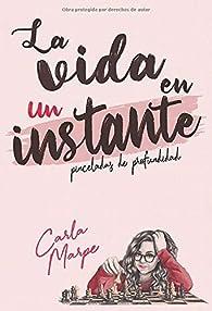 la vida en un instante: 01 par Carla Marpe