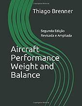 Aircraft Performance Weight and Balance: Segunda Edição - Revisada e Ampliada (Portuguese Edition)