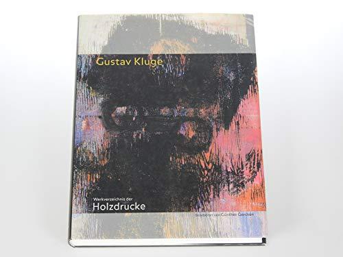Gustav Kluge. Werkverzeichnis der Holzdrucke 1984-2000