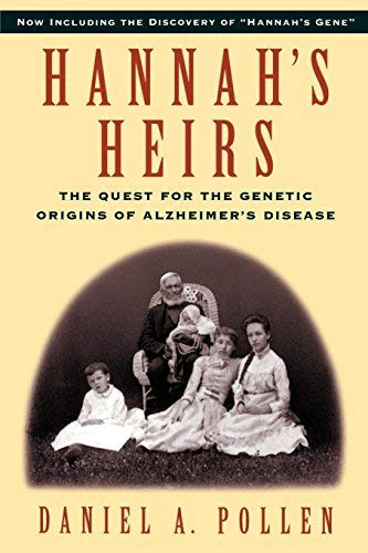 [ [ Hannah's Heirs: The Quest for the Genetic Origins of Alzheimer's Disease ] ] By Pollen, Daniel A ( Author ) Aug - 1996 [ Paperback ]