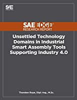 Unsettled Technology Domains in Industrial Smart Assembly Tools Supporting Industry 4.0