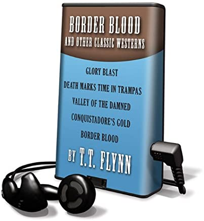 Border Blood and Other Classic Westerns: Glory Blast, Death Marks Time in Trampas, Valley of the Damned, Conquistadores Gold, Border Blood, Library Edition