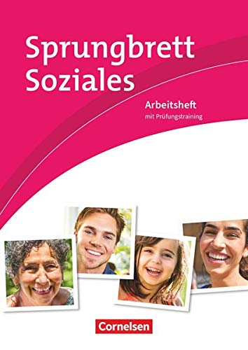 Sprungbrett Soziales - Sozialassistent/-in - Neubearbeitung: Sozial- und Pflegeassistenz - Arbeitsheft mit Prüfungstraining
