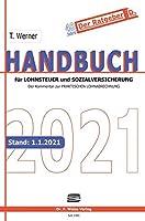 Handbuch fuer Lohnsteuer und Sozialversicherung 2021: Der Kommentar zur Praktischen Lohnabrechnung