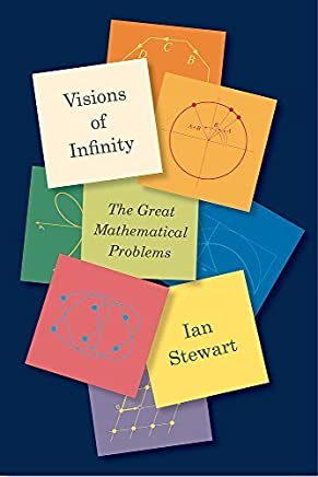 Visions of Infinity: The Great Mathematical Problems by Ian Stewart(2014-11-04)