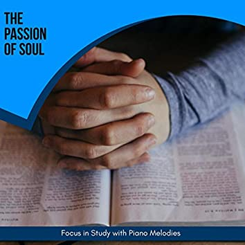 The Passion Of Soul - Focus In Study With Piano Melodies