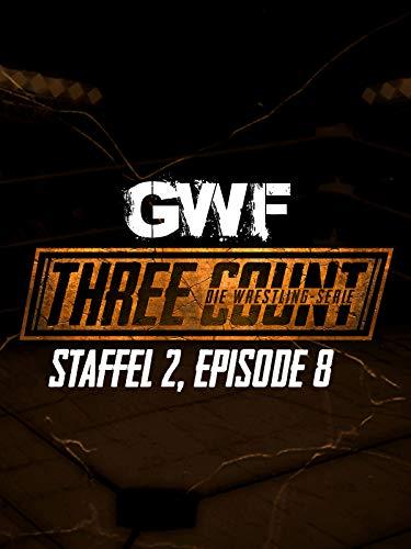 GWF Three Count -  Die Wrestling-Serie, Staffel 2, Episode 8
