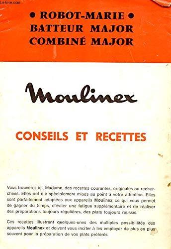 ROBOT MARIE. BATTEUR MAJOR. COMBINE MAJOR. MOULINEX. CONSEILS ET RECETTE
