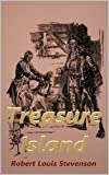 Robert Louis Stevenson:Treasure Island (English Edition)