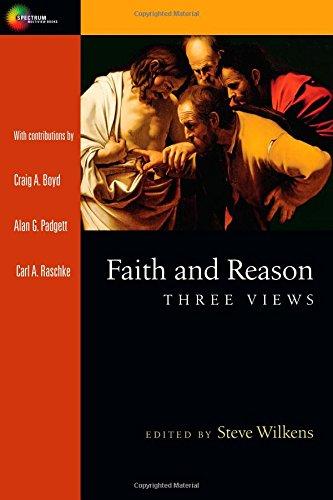 Faith and Reason: Three Views (Spectrum Multiview)