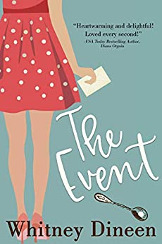 The Event: A Second Chance Coming Home Romantic Comedy (The Creek Water Series Book 1) by [Whitney Dineen]