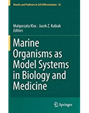 Marine Organisms as Model Systems in Biology and Medicine: 65 (Results and Problems in Cell Differentiation)