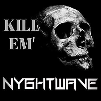 Kill Em'