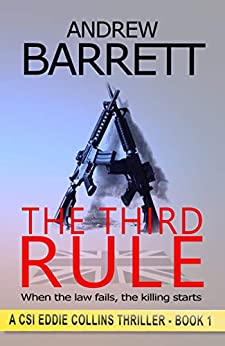 The Third Rule: When the law fails, the killing starts (CSI Eddie Collins Book 1) by [Andrew Barrett]