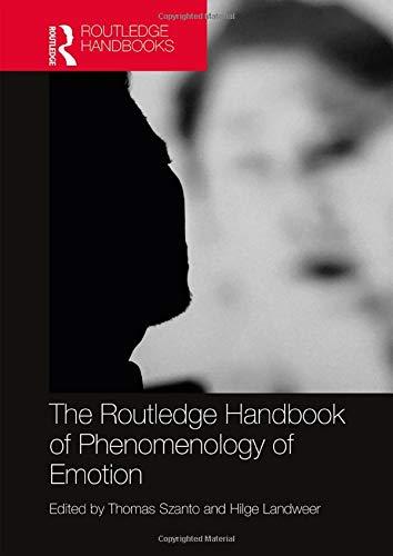 The Routledge Handbook of Phenomenology of Emotion (Routledge Handbooks in Philosophy)