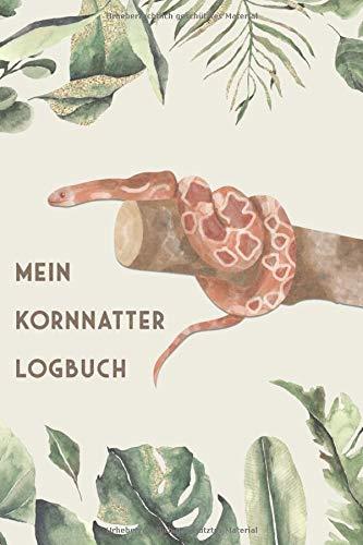 Mein Schlangen Logbuch: Kornnatter Tagebuch - Logbuch für Haltung von Nattern I Terrarium Planer Notizbuch I Journal für ein halbes Jahr I Schlange Futter Tracking