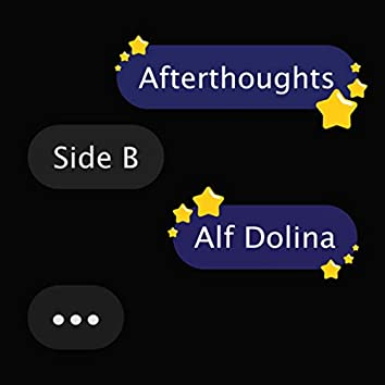 Afterthoughts: Side B