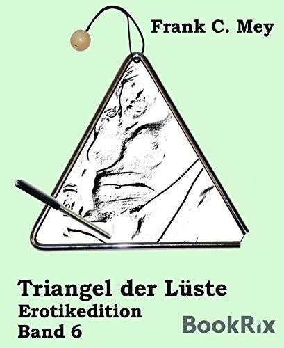 Triangel der Lüste - Band 6: Erotikedition