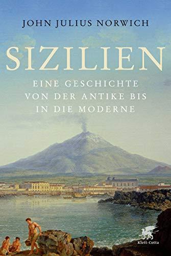 Sizilien: Eine Geschichte von der Antike bis in die Moderne