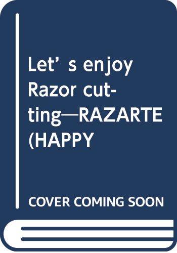Let's enjoy Razor cutting―RAZARTE (HAPPY TRAINING SERIES)の詳細を見る