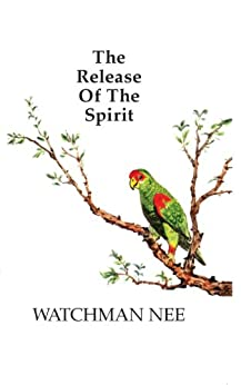 The Release of the Spirit by [Watchman Nee]