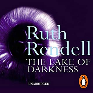 The Lake of Darkness                   By:                                                                                                                                 Ruth Rendell                               Narrated by:                                                                                                                                 David Suchet                      Length: 7 hrs and 19 mins     30 ratings     Overall 4.3