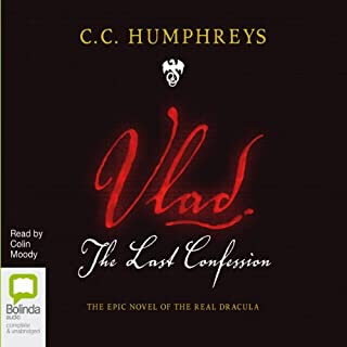 Vlad     The Last Confession              By:                                                                                                                                 C. C. Humphreys                               Narrated by:                                                                                                                                 Colin Moody                      Length: 15 hrs and 43 mins     149 ratings     Overall 4.0