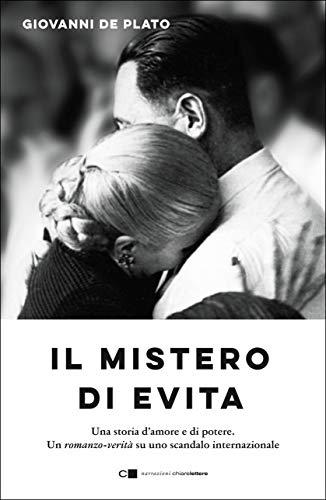 Il mistero di Evita: Una storia d'amore e di potere. Un romanzo-verità su uno scandalo internazionale