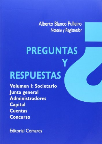 Preguntas y respuestas Vol. I: Societario, Junta General, Administradores, Capit (Derecho General (comares))