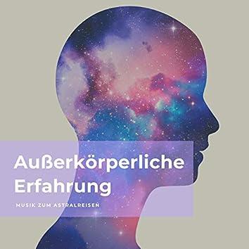 Außerkörperliche Erfahrung – Musik zum Astralreisen