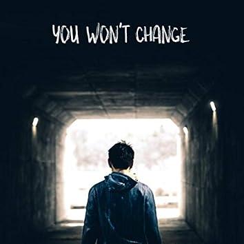 You Won't Change