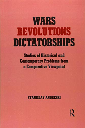 Wars, Revolutions and Dictatorships: Studies of Historical and Contemporary Problems from a Comparative Viewpoint