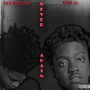 Never Again (feat. King JJ)