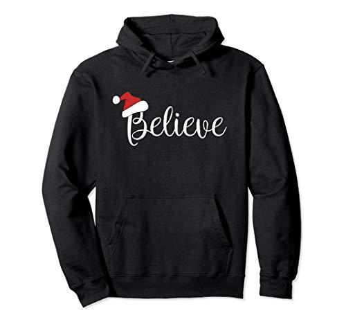 Believe pullover Hoodie I believe in Santa Claus Christmas