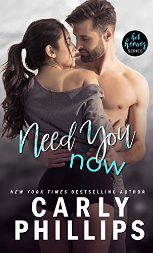 Need You Now (Hot Heroes Series Book 3)