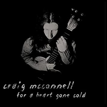 """""""For a Heart Gone Cold"""""""