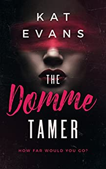 The Domme Tamer by [Kat Evans]