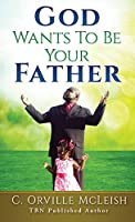 God Wants To Be Your Father