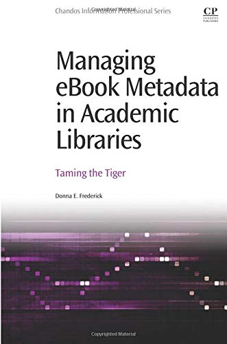 Managing eBook Metadata in Academic Libraries: Taming the Tiger