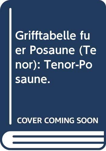 Grifftabelle für Posaune (Tenor): Tenor-Posaune.